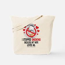 Stopped Smoking Wife Tote Bag