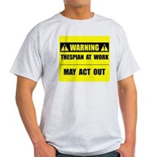 Thespian At Work T-Shirt