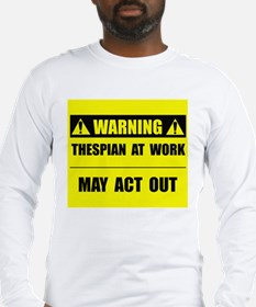 Thespian At Work Long Sleeve T-Shirt