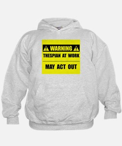 Thespian At Work Hoodie