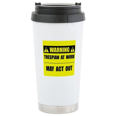 Thespian At Work Stainless Steel Travel Mug