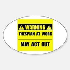 Thespian At Work Sticker (Oval)