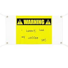 WARNING: No Coffee Banner