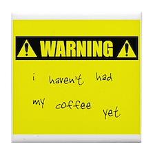 WARNING: No Coffee Tile Coaster