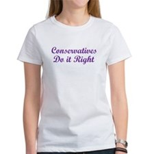 Conservatives Do It Right - Tee