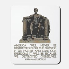 Lincoln: We Destroyed Ourselves Mousepad