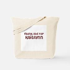 Thank God For Kaitlynn Tote Bag