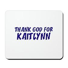 Thank God For Kaitlynn Mousepad