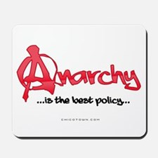 Anarchy Is The Best Policy Mousepad