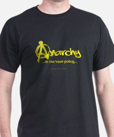 Anarchy Is The Best Policy - Dark Background T-Shi