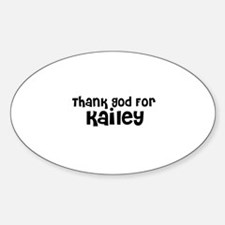 Thank God For Kailey Oval Decal
