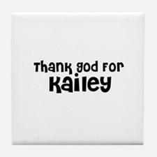 Thank God For Kailey Tile Coaster