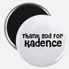 Thank God For Kadence Magnet