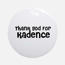 Thank God For Kadence Ornament (Round)