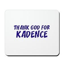 Thank God For Kadence Mousepad
