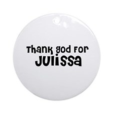 Thank God For Julissa Ornament (Round)