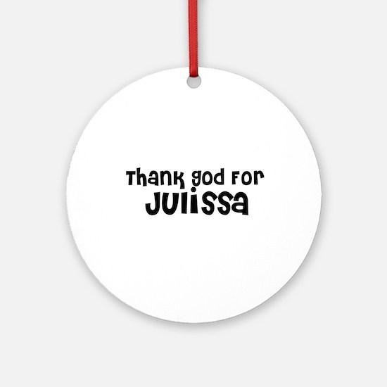 Thank God For Julissa Ornament (Round)