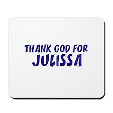 Thank God For Julissa Mousepad