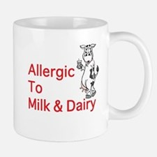 Cute Allergic to dairy Mug