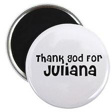 Thank God For Juliana Magnet