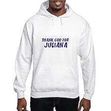 Thank God For Juliana Hoodie Sweatshirt