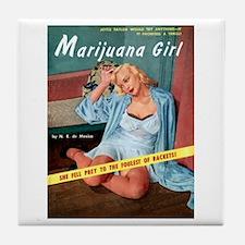 Marijuana Girl! Tile Coaster