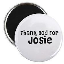 Thank God For Josie Magnet