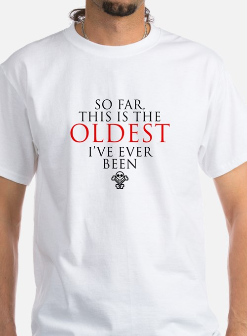 OLDEST Shirt