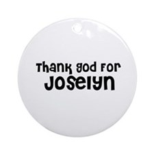 Thank God For Joselyn Ornament (Round)