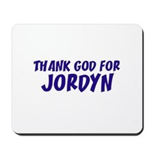 Thank God For Jordyn Mousepad