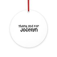 Thank God For Jocelyn Ornament (Round)