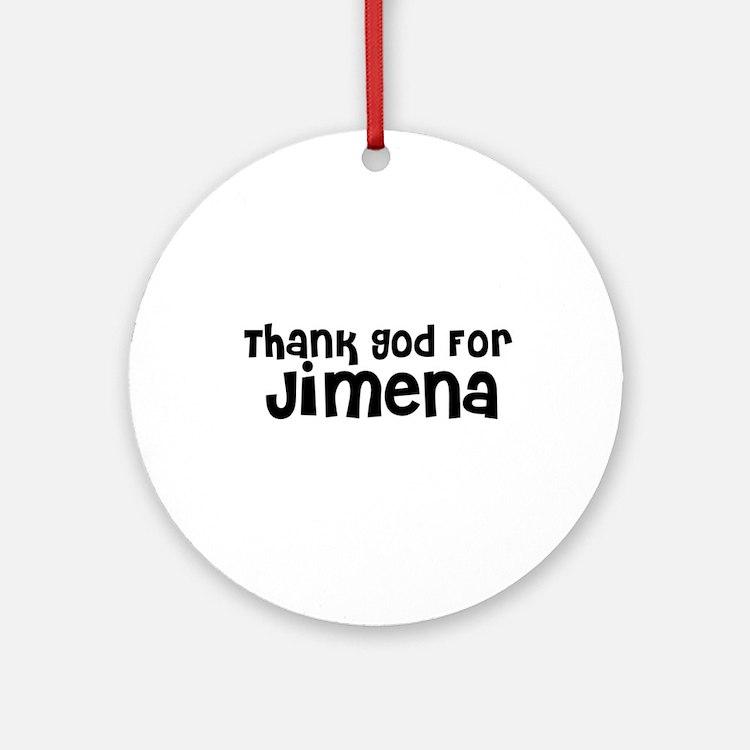 Thank God For Jimena Ornament (Round)