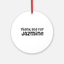 Thank God For Jazmine Ornament (Round)