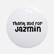 Thank God For Jazmin Ornament (Round)