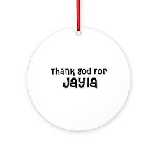 Thank God For Jayla Ornament (Round)