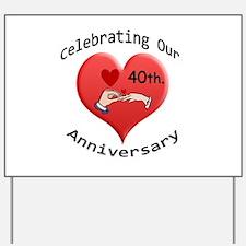 Funny 40th wedding anniversary Yard Sign