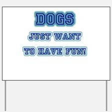 LD Dog Fun! Yard Sign