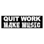 Quit Work Make Music Sticker (Bumper)