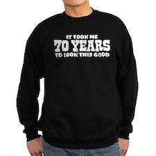Funny 70th Birthday Sweatshirt