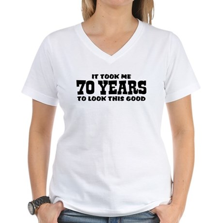 Funny 70th Birthday Women's V-Neck T-Shirt
