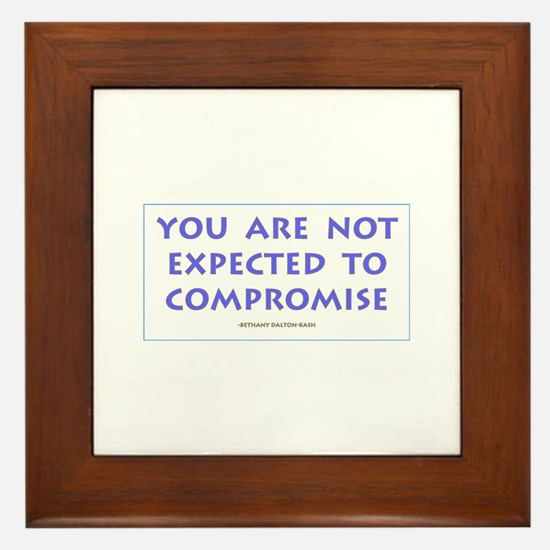 You are not expected to compr Framed Tile