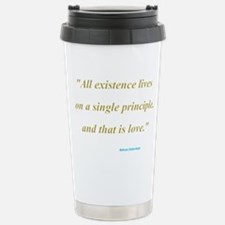 All existence lives on a sing Travel Mug