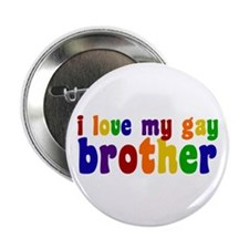 "I Love My Gay Brother 2.25"" Button"