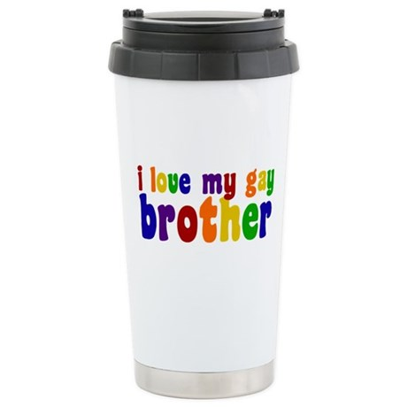 I Love My Gay Brother Stainless Steel Travel Mug