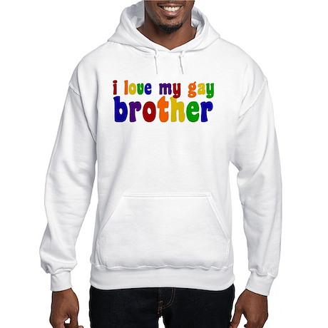 I Love My Gay Brother Hooded Sweatshirt