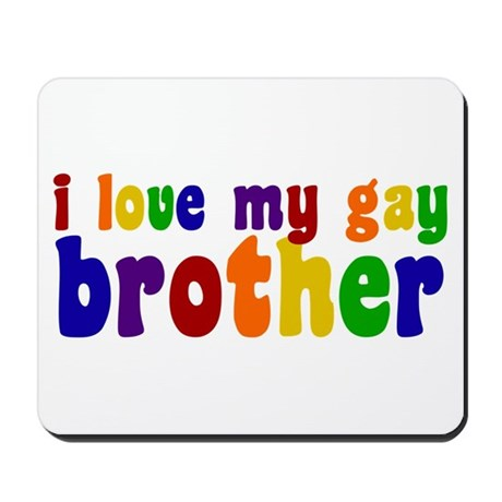 I Love My Gay Brother Mousepad