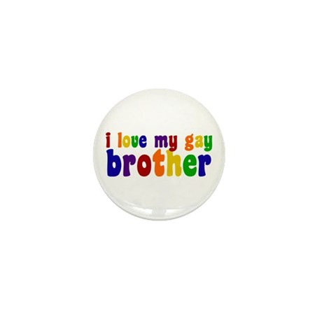 I Love My Gay Brother Mini Button (10 pack)