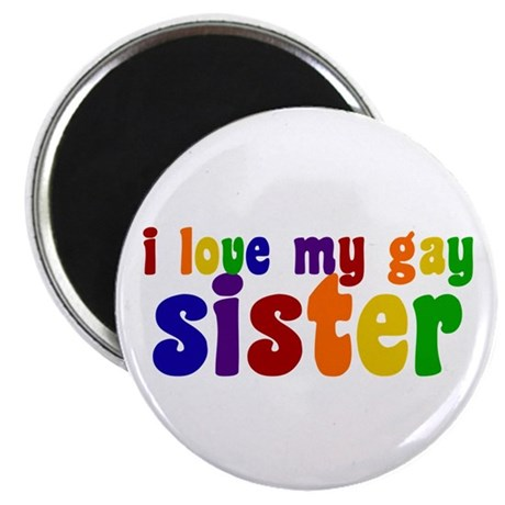 I Love My Gay Sister Magnet