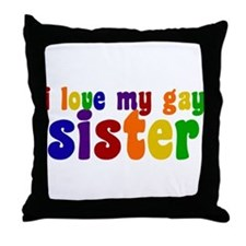 I Love My Gay Sister Throw Pillow