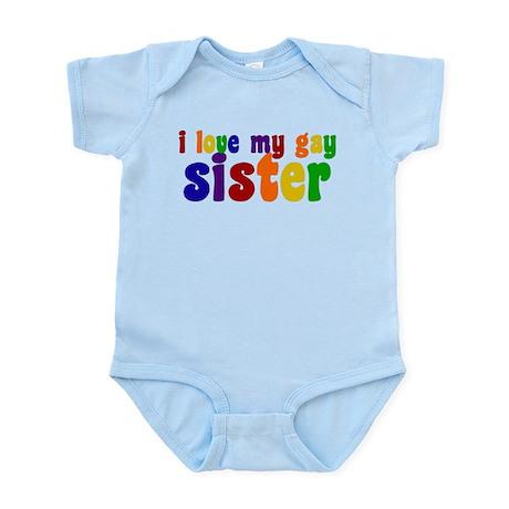 I Love My Gay Sister Infant Bodysuit